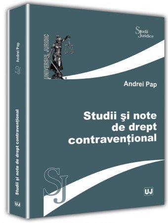 Studii si note de drept contraventional - Andrei Pap