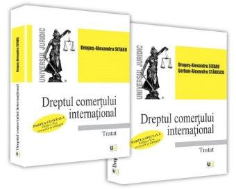 Dreptul comertului international. Tratat - Partea generala si Partea speciala - Sitaru, Stanescu