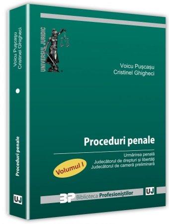 Proceduri penale. Volumul I  - Puscasu, Ghigheci