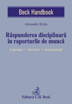 Raspunderea disciplinara in raporturile de munca - Ticlea