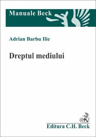 Dreptul mediului - Adrian Barbu Ilie