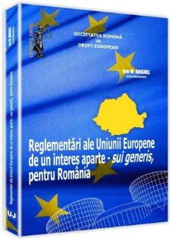 Reglementari ale Uniunii Europene de un interes aparte - sui generis, pentru Romania - Anghel