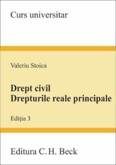 Drept civil. Drepturile reale principale - editia a 3 -a - Valeriu Stoica