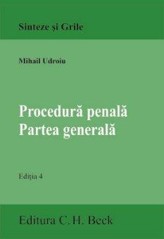 Procedura penala. Partea generala. Editia a 4-a - Mihail Udroiu