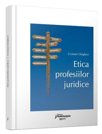 Etica profesiilor juridice - Ghigheci