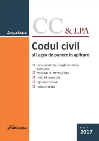 Codul civil si Legea de punere in aplicare. Actualizat 22 mai 2017