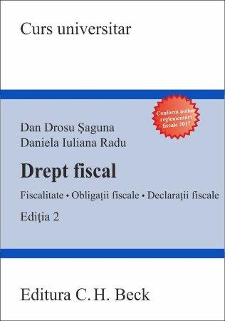 Drept fiscal. Fiscalitate. Obligatii fiscale. Declaratii fiscale. Editia a 2-a - Saguna, Radu