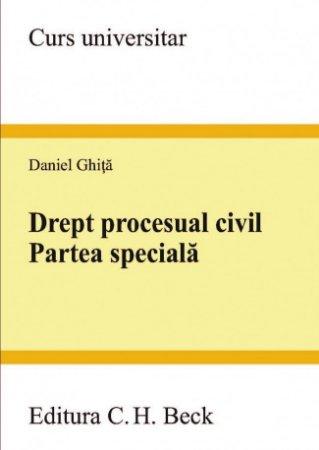 Drept procesual civil. Partea speciala - Daniel Ghita