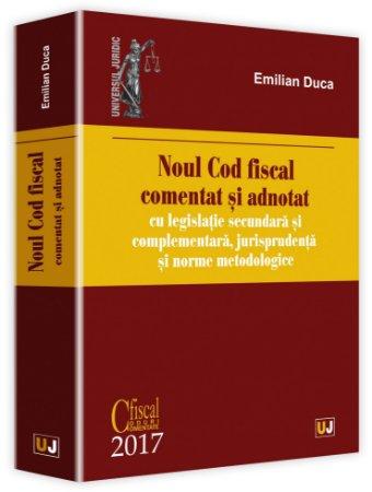 Noul Cod fiscal comentat si adnotat 2017 - Duca