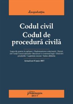 Codul civil. Codul de procedura civila - Actualizat 8 iunie 2017