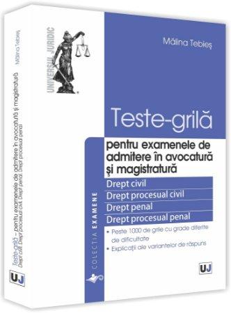 Teste-grila - pentru examenele de admitere in avocatura si magistratura - Tebies