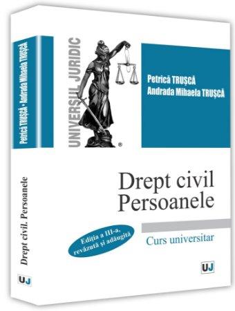 Drept civil persoanele - ed a 3-a - Trsuca