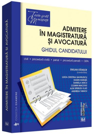 Admitere in magistratura si avocatura. Ghidul candidatului  - Stanisor