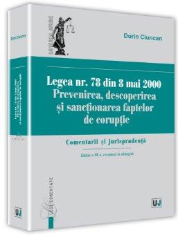 Legea nr. 78 din 8 mai 2000. Comentarii si jurisprudenta. Editia a 3-a, revazuta si adaugita - Ciuncan