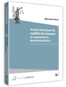 Analiza infractiunii de conflict de interese si comentarii de practica judiciara - Tudoran