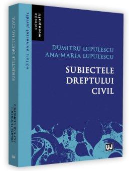 Subiectele dreptului civil - Lupulescu