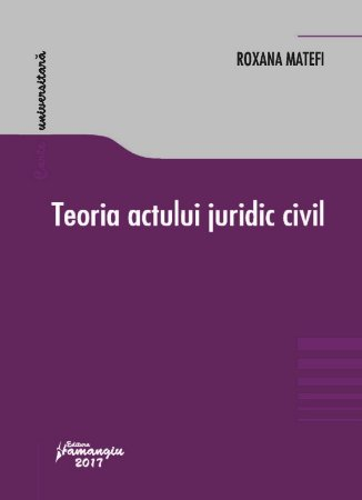 Teoria actului juridic civil - Matefi