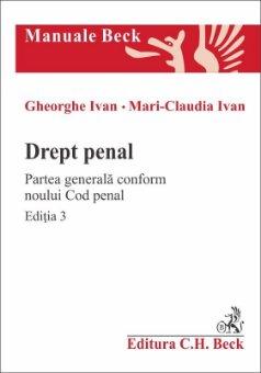 Drept penal Partea generala conform Noului Cod penal - Editia a 3-a - Ivan