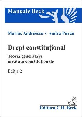 Drept constitutional. Teoria generala si institutii constitutionale - Editia a 2-a - Andreescu, Puran