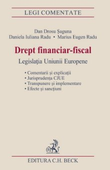 Drept financiar-fiscal. Legislatia Uniunii Europene - Saguna, Radu