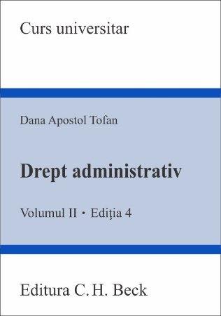Drept administrativ. Volumul II. Editia 4 - Tofan