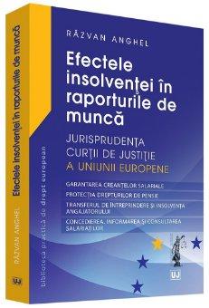 Efectele insolventei in raporturile de munca. Jurisprudenta Curtii de Justitie a Uniunii Europene - Anghel