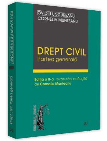 Drept civil. Partea generala. Editia a 2-a - Ungureanu, Muntenu