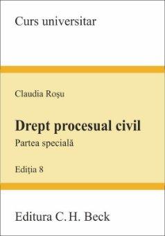 Drept procesual civil. Partea speciala. Editia a 8-a - Claudia Rosu