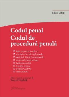 Codul penal. Codul de procedura penala si Legile de punere in aplicare. Actualizat 12 ianuarie 2018