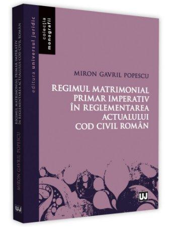 Regimul matrimonial primar imperativ in reglementarea actualului Cod civil roman - Popescu