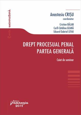 Drept procesual penal. Partea generala. Caiet de seminar - Crisu, Balan