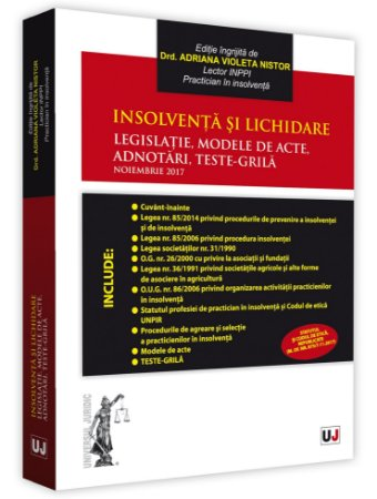 Insolventa si lichidare Legislatie, modele de acte, adnotari, teste-grila Noiembrie 2017
