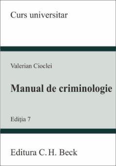 Manual de criminologie. Editia a 7-a - Valerian Cioclei