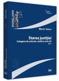 Starea justitiei. Culegere de articole, studii si note II (2017)
