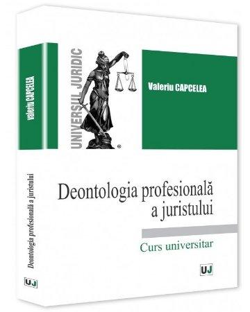 Deontologia profesionala a juristului - Capcelea