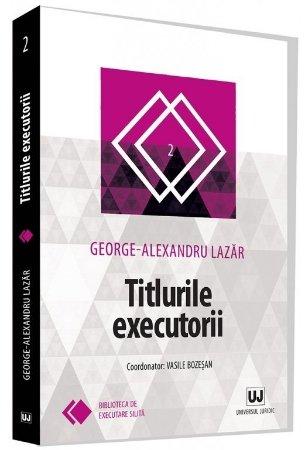 Titlurile executorii - George Alexandru Lazar