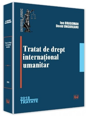 Tratat de drept international umanitar - Dragoman, Ungureanu