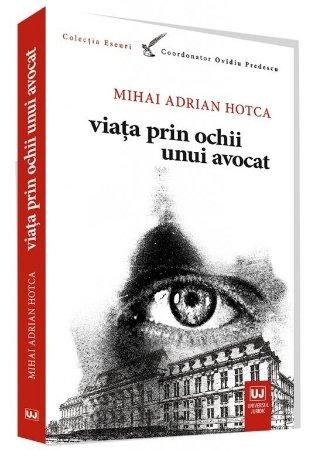 Viata prin ochii unui avocat - Mihai Hotca