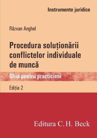 Procedura solutionarii conflictelor individuale de munca. Ghid pentru practicieni - Razvan Anghel