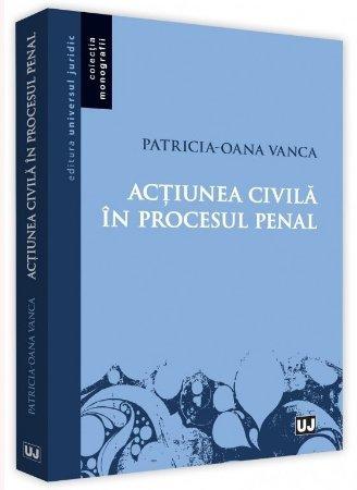 Actiunea civila in procesul penal - Vanca