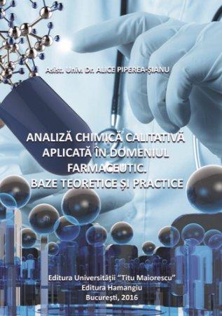 Analiza chimica calitativa aplicata in domeniul farmaceutic - Piperea-Sianu