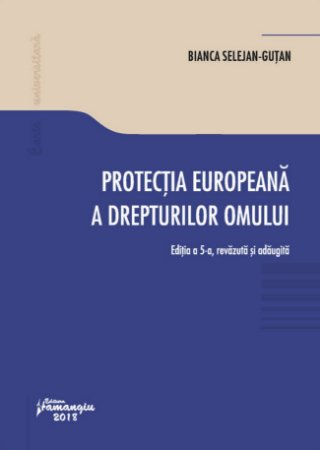 Protectia europeana a drepturilor omului - Selejan-Gutan
