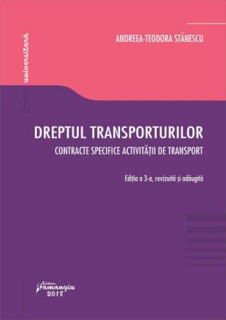 Dreptul transporturilor. Contracte specifice activitatii de transport. Editia a 3-a - Stanescu