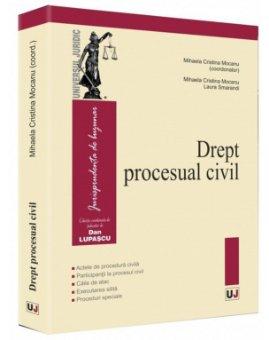Drept procesual civil Actele de procedura civila, Participantii la procesul civil, Caile de atac, Executarea silita, Proceduri speciale - Mocanu, Smarandi