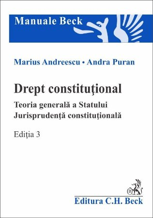 Drept constitutional. Teoria generala a Statului. Jurisprudenta constitutionala. Editia a 3-a