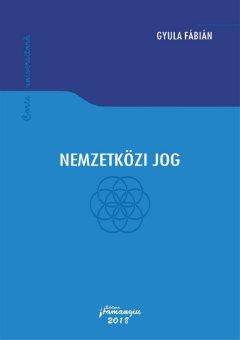 Nemzetkazi Jog  Drept international public - Gyula Fabian