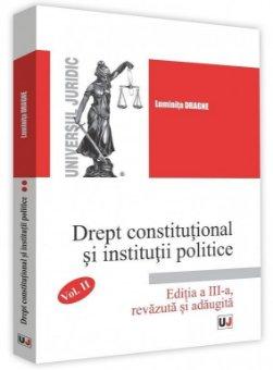 Drept constitutional si institutii politice - Vol 2 - Luminita Dragne
