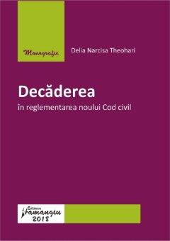 Decaderea in reglementarea noului Cod civil - Theohari