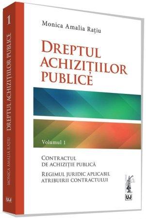 Dreptul achizitiilor publice. Volumul 1 - Editia a 2-a - Amalia Ratiu