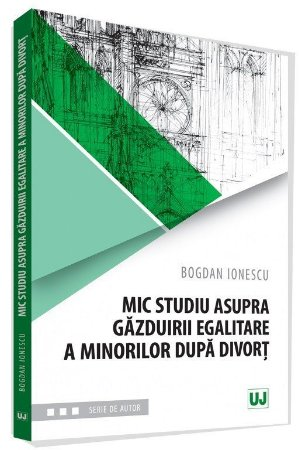 Mic studiu asupra gazduirii egalitare a minorilor dupa divort - Bogdan Ionescu